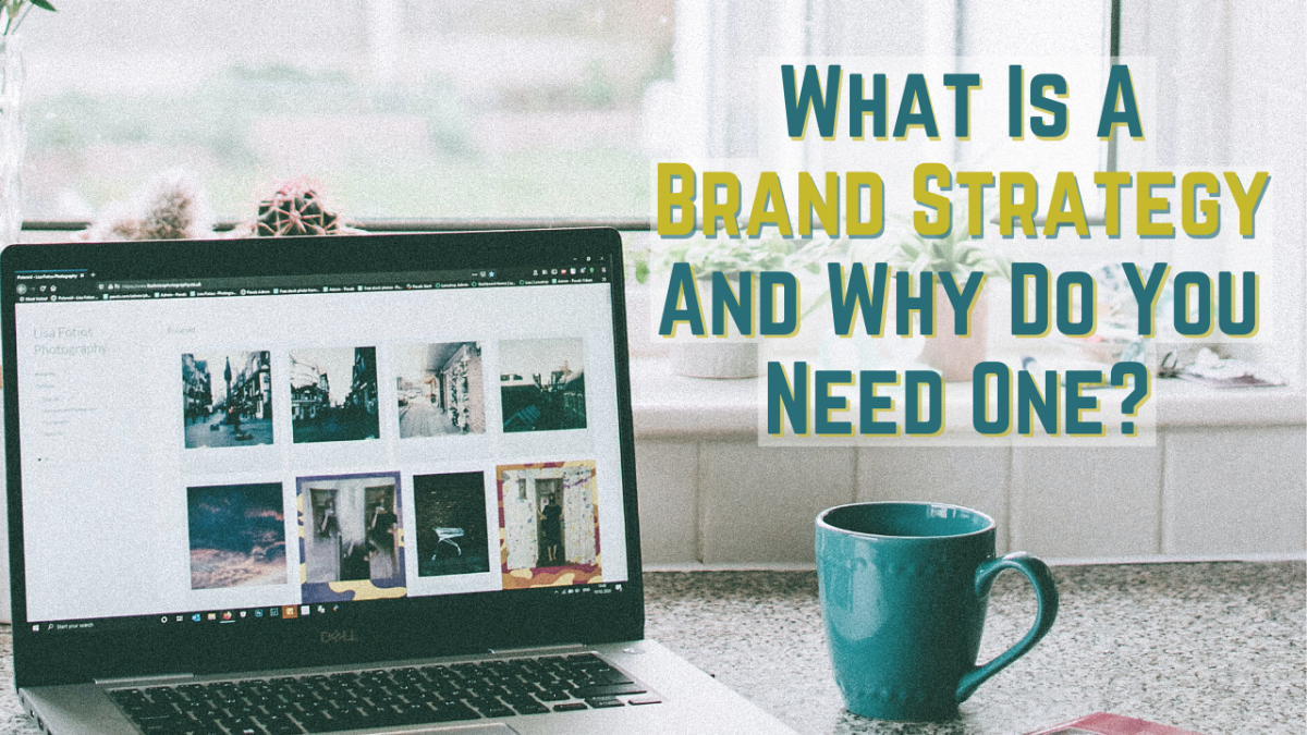 What is a brand strategy and why do you need one?